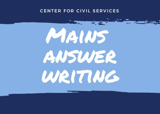 UPSC Mains Answer Writing | मुख्या परीक्षा उत्तर लेखन